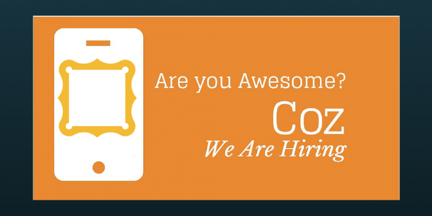 Are You Awesome? Coz We Are Hiring