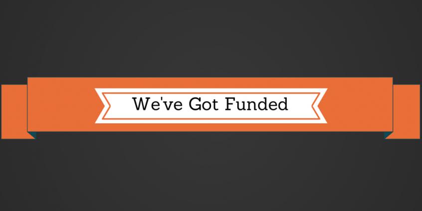 We've Got Funded