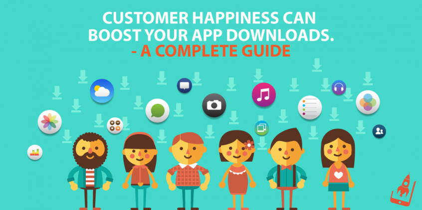 Customer happiness can boost your app downloads-A complete guide
