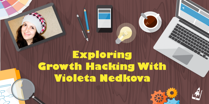 Exploring Growth Hacking With Violeta Nedkova