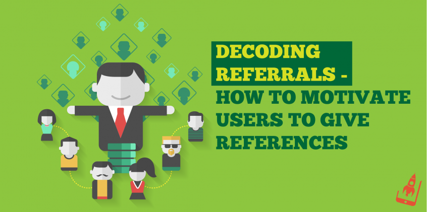 Decoding Referrals: How To Motivate Users To Give References