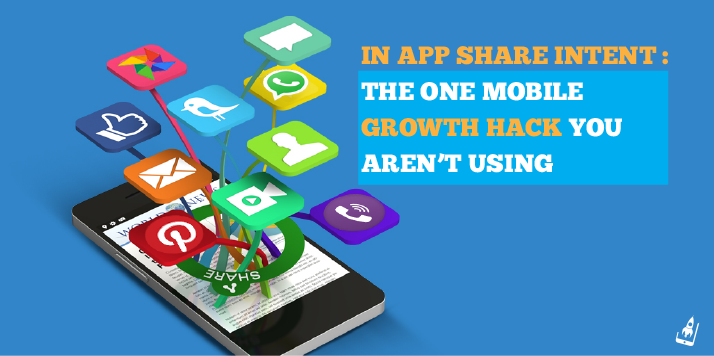 In App Share Intent: The One Mobile Growth Hack You Aren't Using