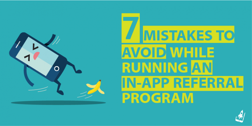 7 Mistakes To Avoid While Running An In-App referral Program