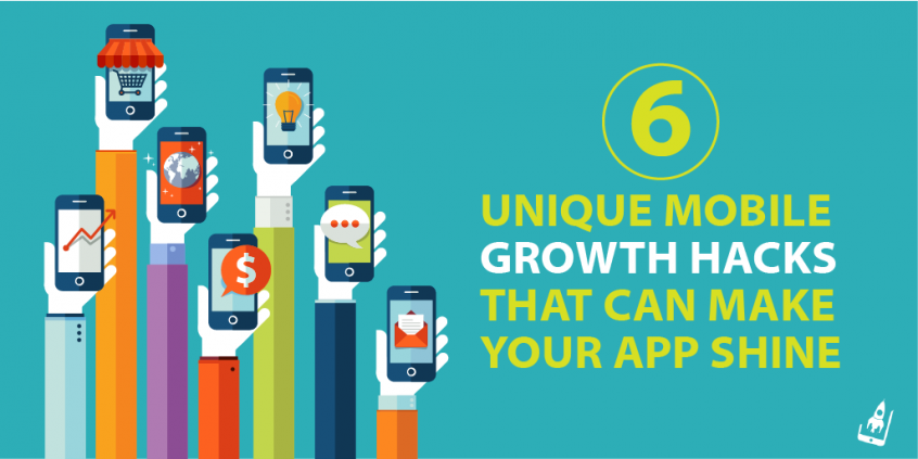 6 Unique Mobile Growth Hacks That Can Make Your App Shine