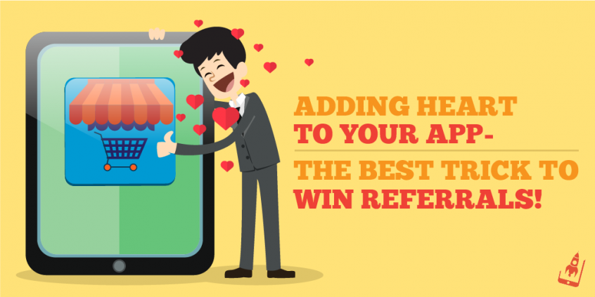 Adding Heart To Your App- The Best Trick To Win Referrals!