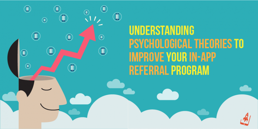 Understanding Psychological Theories To Improve Your In-App Referral Program