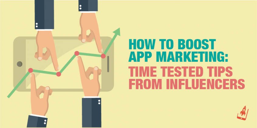 How To Boost App Marketing: Time Tested Tips From Influencers
