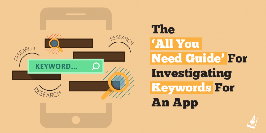 The 'All You Need Guide' For Investigating Keywords For An App