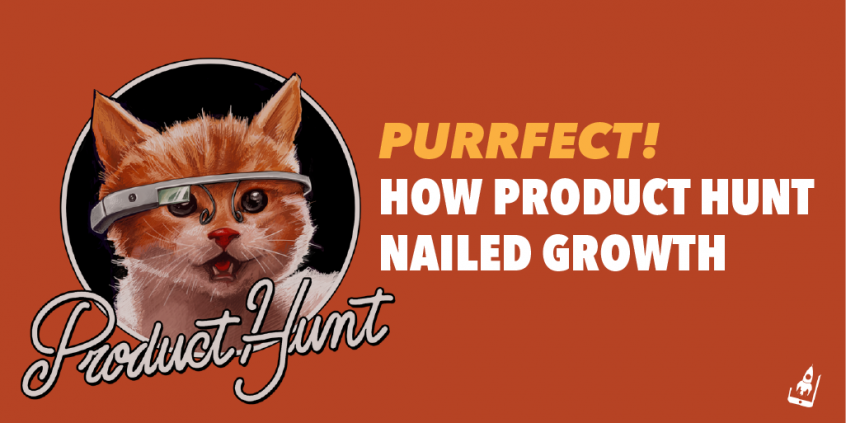 Purrfect!- How Product Hunt Nailed Growth
