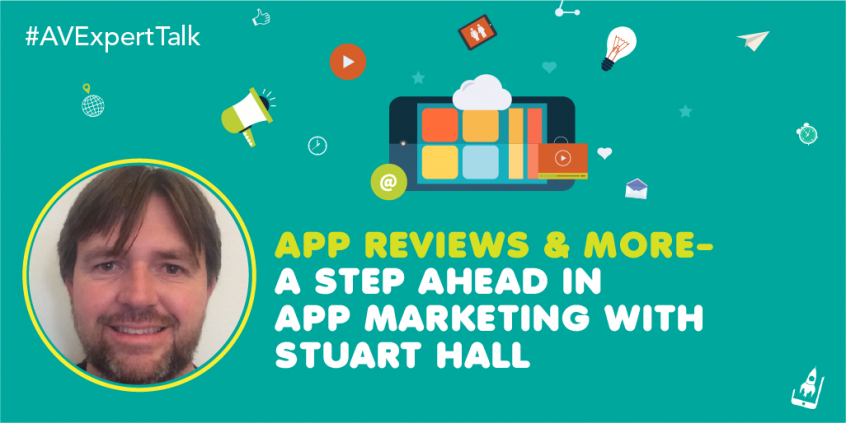 App Reviews & More-A Step Ahead In App Marketing With Stuart Hall