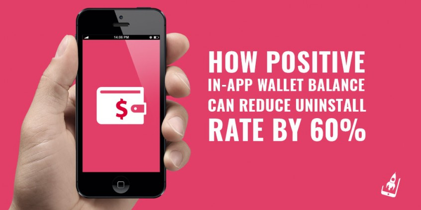 How Positive In-App Wallet Balance Can Reduce Uninstall Rate By 60%