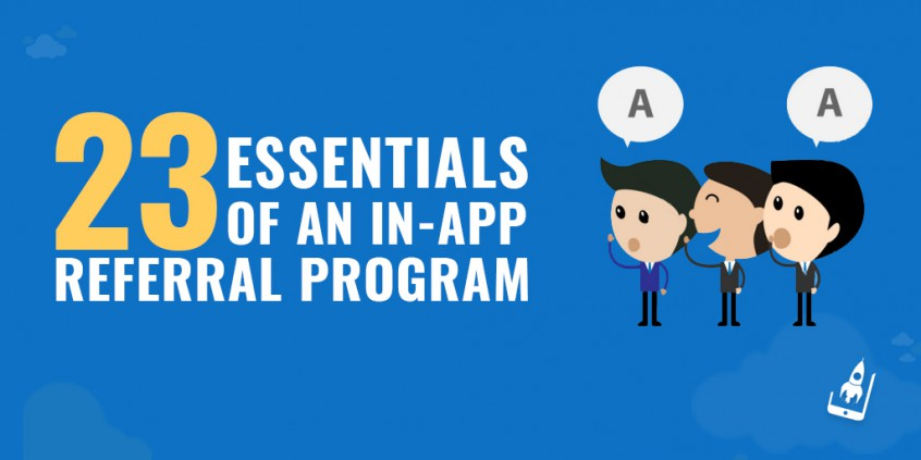 [Infographic]- 23 Must Have Elements Of An In-App Referral Program