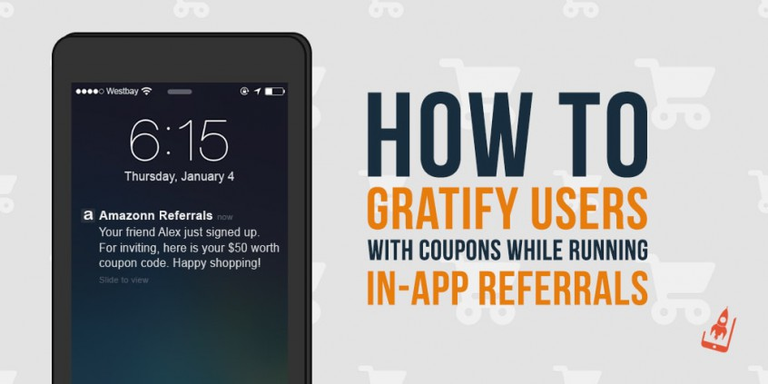 AppVirality Coupon Pools- How To Gratify Users With Coupons While Running In-App Referrals