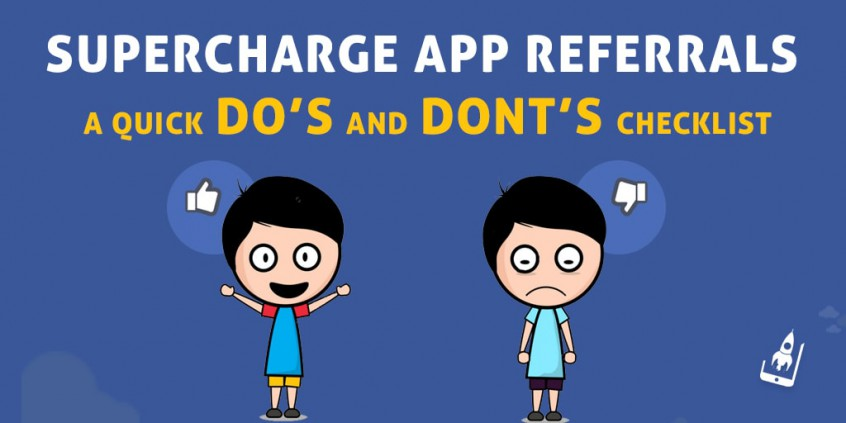 Supercharge App Referrals- A Quick Do's And Don't Checklist