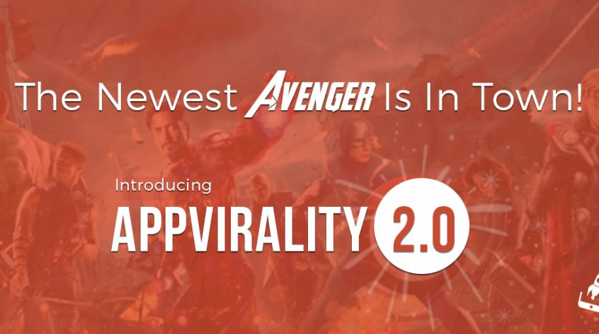 AppVirality 2.0 - The Newest Avenger Is In Town!