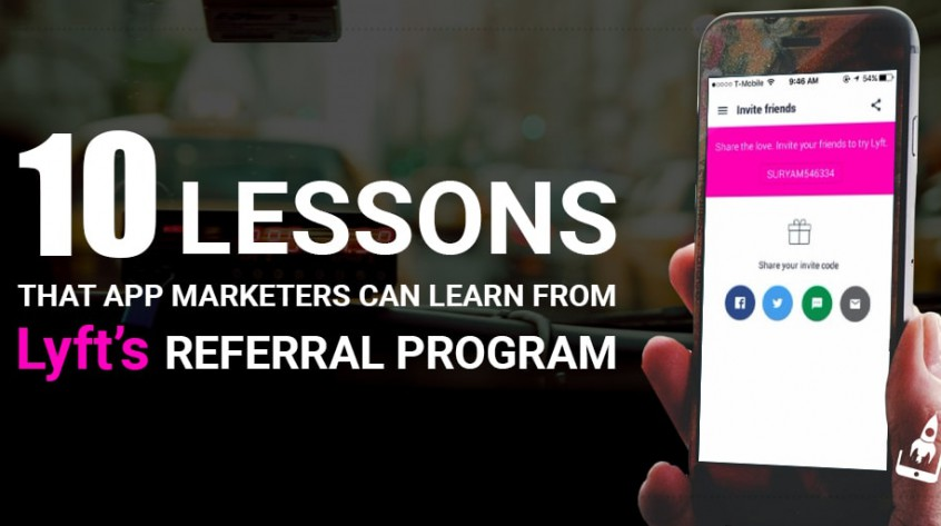 10 Lessons That App Marketers Can Learn From Lyft's Referral Program