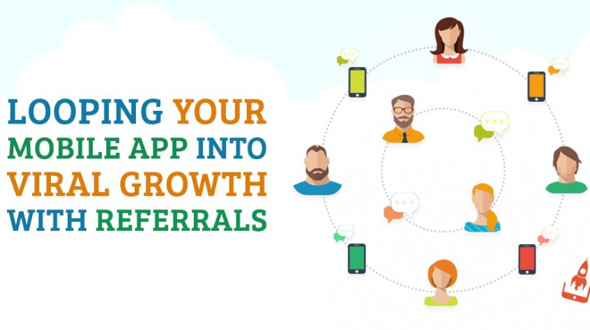 Looping Your Mobile App Into Viral Growth With Referrals