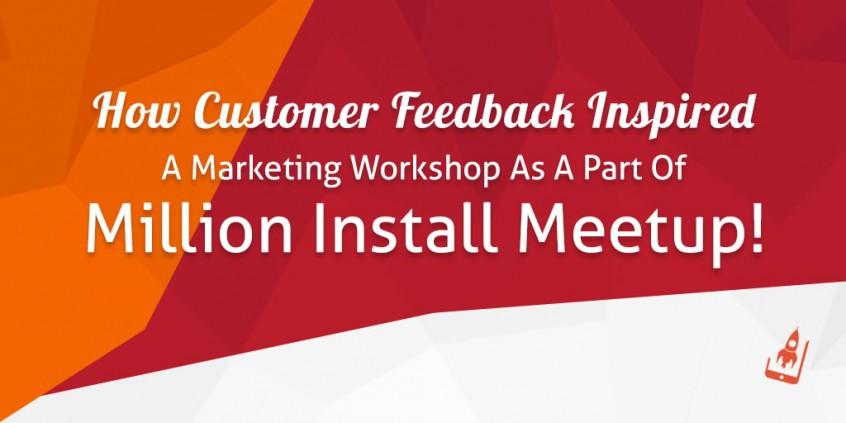 How Customer Feedback Inspired A Marketing Workshop As A Part Of Million Install Meetup!