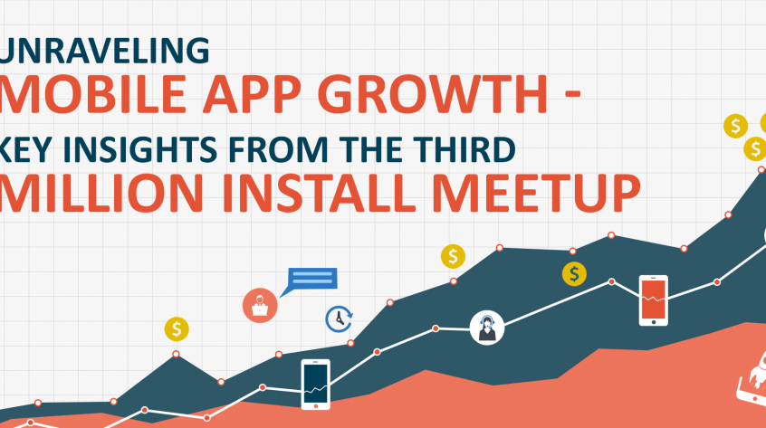 Unraveling Mobile App Growth - Key Insights From The Third Million Install Meetup