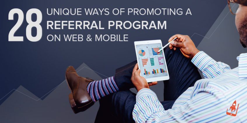 28 Unique Ways Of Promoting A Referral Program On Web & Mobile