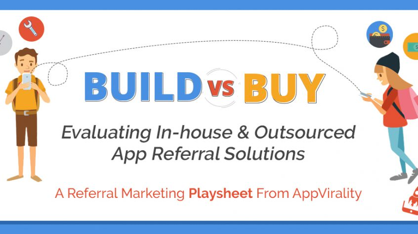 [Playsheet] Build vs Buy- Evaluating In-house & Outsourced App Referral Solutions