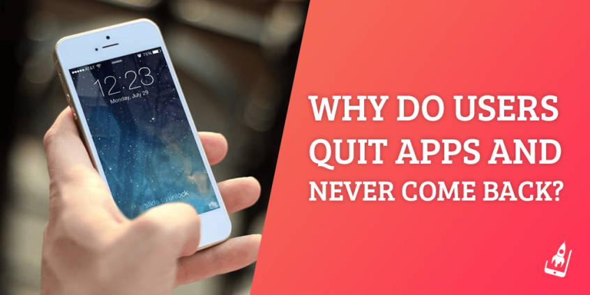 Why-Do-Users-Quit-Apps-and-Never-Come-Back-min