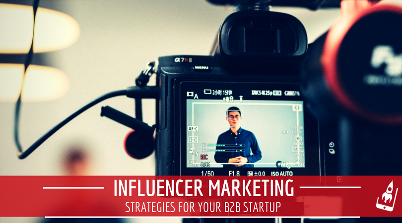 B2B Influencer Marketing Strategies to Supercharge your