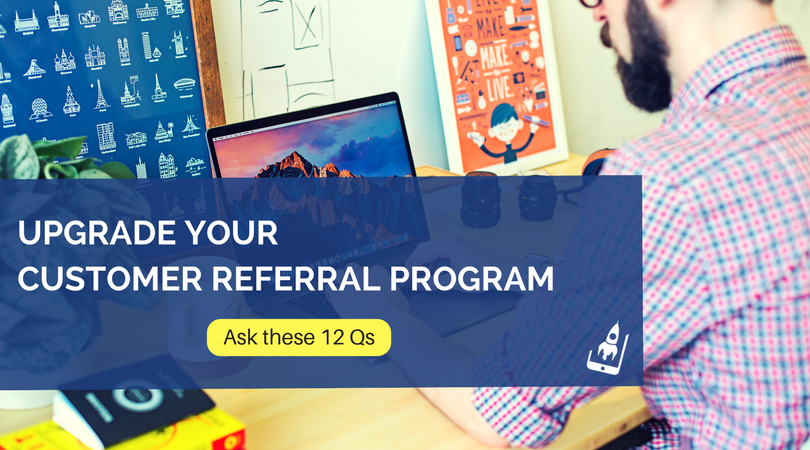 Improving Customer Referral Program: 12 Questions You Need
